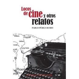 Locos de cine y otros relatos